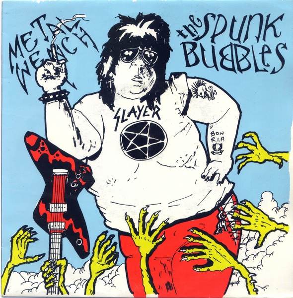 Spunk Bubbles - Metal Wench - 1986