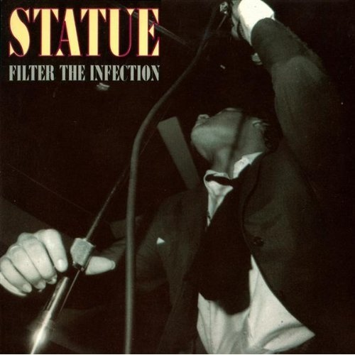 Statue - Filter The Infection - 1993