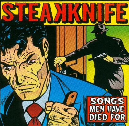 Steakknife - Songs Men Have Died For - 1997