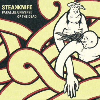 Steakknife - Parallel Universe Of The Dead - 2007
