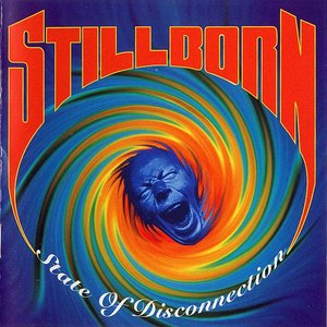 Stillborn - State Of Disconnection 1992