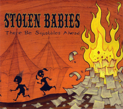 Stolen Babies - There Be Squabbles Ahead - 2006