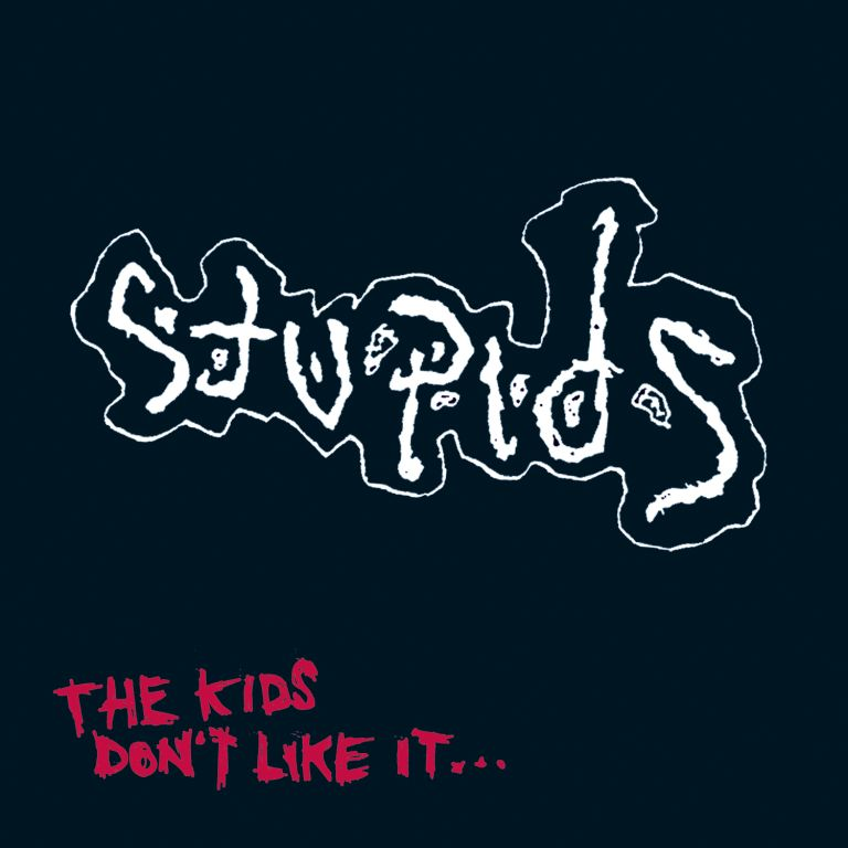 Stupids - The Kids Don't Like It... 2009