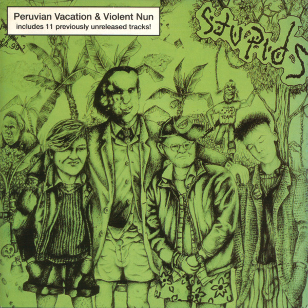 Stupids - Peruvian Vacation & Violent Nun 1985