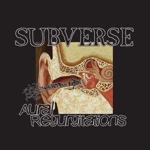 Subverse - Aural Regurgitations - 2012