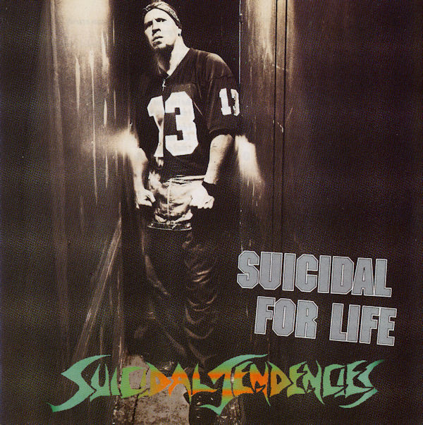 Suicidal Tendencies - Suicidal For Life - 1994