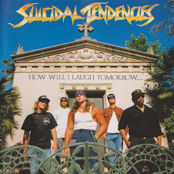 Suicidal Tendencies - How Will I Laugh Tomorrow When I Can't Even Smile Today - 1988