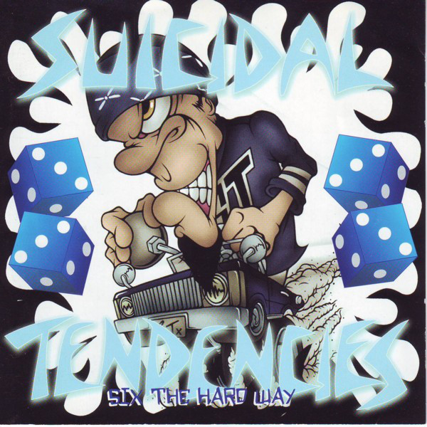 Suicidal Tendencies - Six The Hard Way - 1998