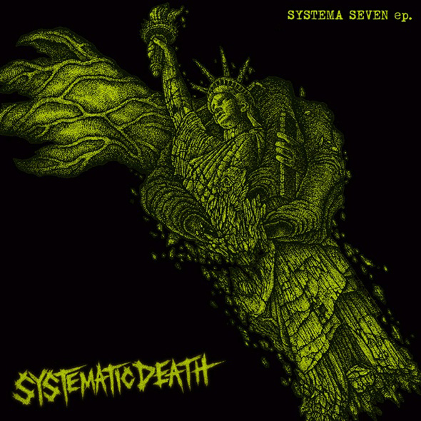Systematic Death - Systema Seven 7'' 2010