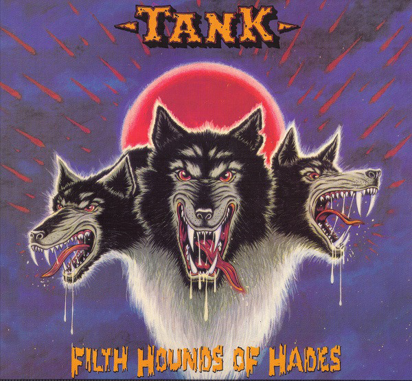 Tank - The Filth Hounds Of Hades - Dogs Of War 1981-2002 - 1982
