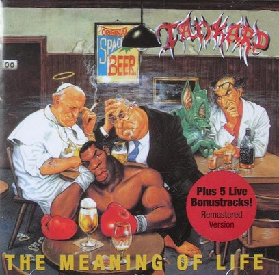 Tankard - The Meaning Of Life - 1990