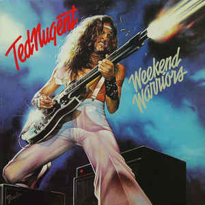 Ted Nugent - Weekend Warriors - 1978