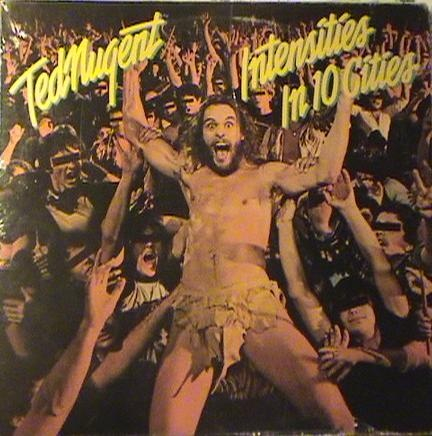 Ted Nugent - Intensities In 10 Cities - 1981