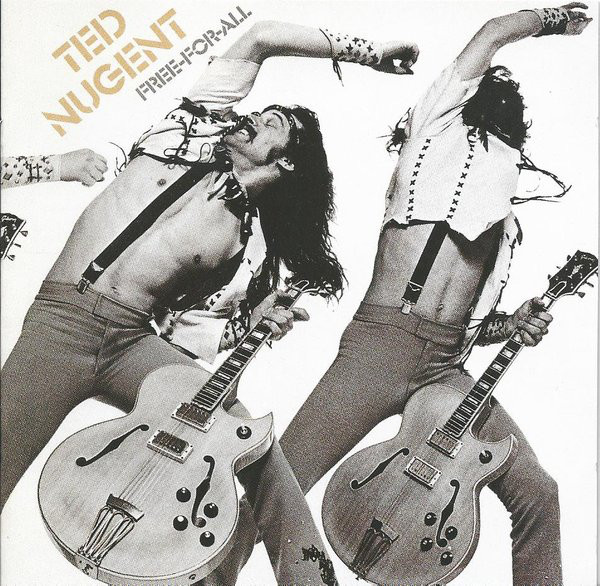 Ted Nugent - Free-For-All - 1976