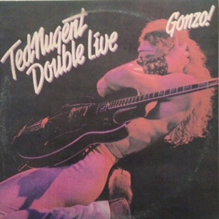 Ted Nugent - Double Live Gonzo! - 1978