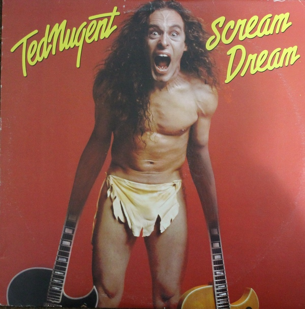 Ted Nugent - Scream Dream - 1980