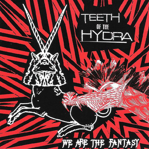 Teeth Of The Hydra - We Are The Fantasy - 2002