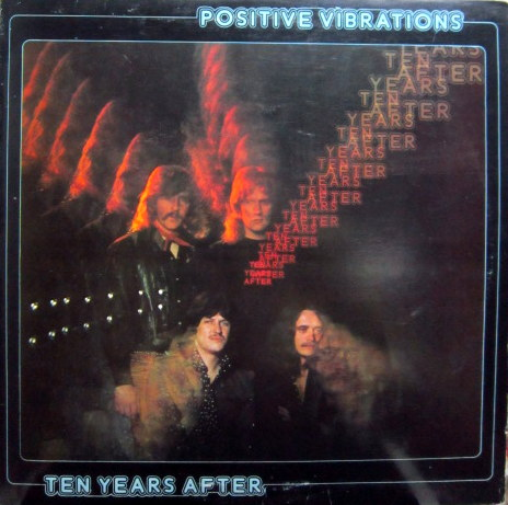 Ten Years After - Positive Vibrations - 1974