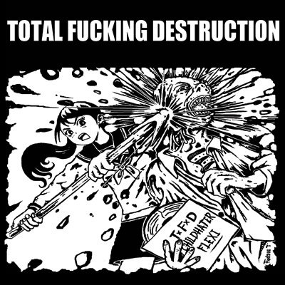 Total Fucking Destruction - Childhater - 2012