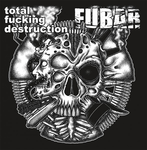 F.U.B.A.R., Total Fucking Destruction - Total Fucking Destruction / FUBAR - 2015