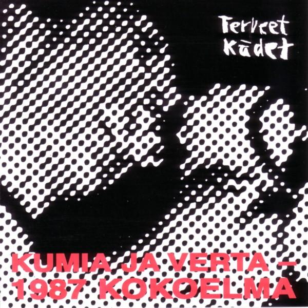 Terveet Kädet - Kumia Ja Verta 1987