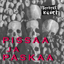 Terveet Kädet - Pissaa Ja Paskaa 1982/1984