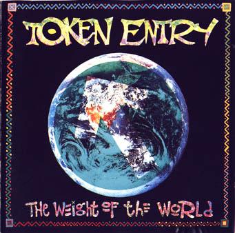 Token Entry - The Weight Of The World 1990