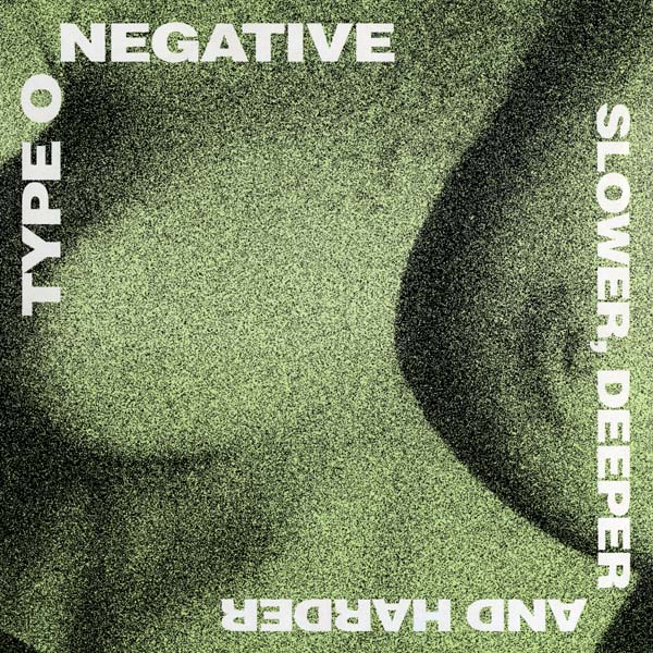 Type O Negative - Slower, Deeper And Harder - 1995
