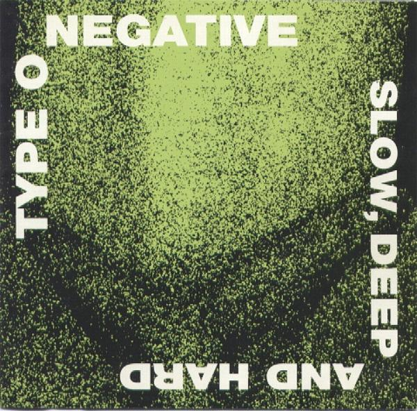 Type O Negative - Slow, Deep And Hard - 1991