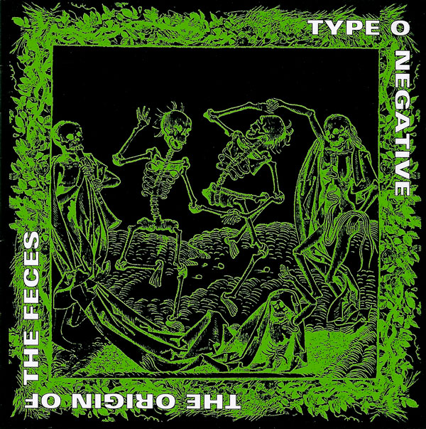 Type O Negative - The Origin Of The Feces - 1994