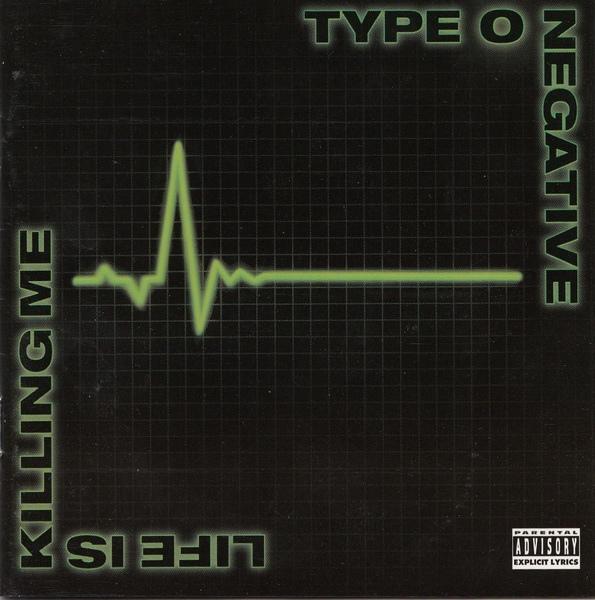 Type O Negative - Life Is Killing Me - 2003
