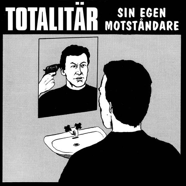 Totalitär - Sin Egen Motståndare - 1994