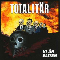 Totalitär - Vi Är Eliten - 2007