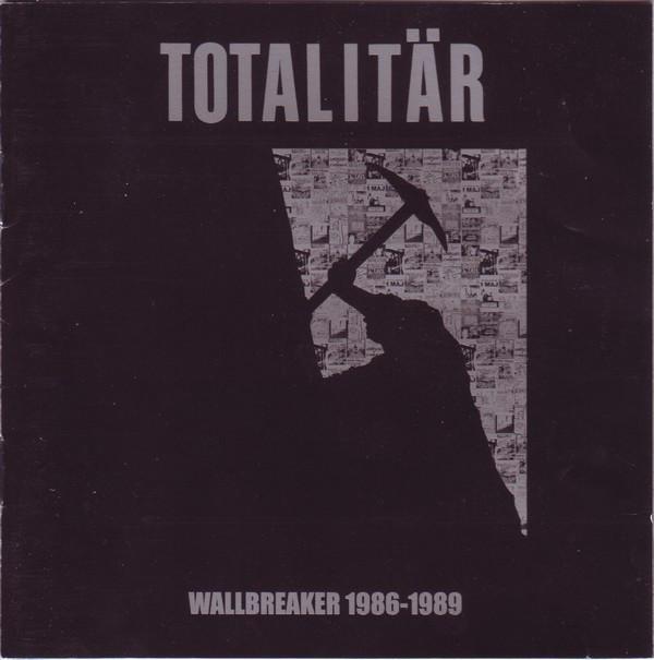 Totalitär - Wallbreaker 1986-1989 - 2003