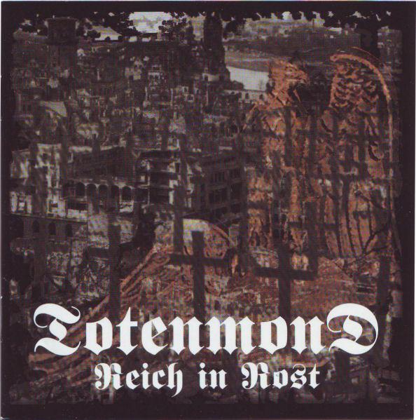 Totenmond - Reich In Rost 2000