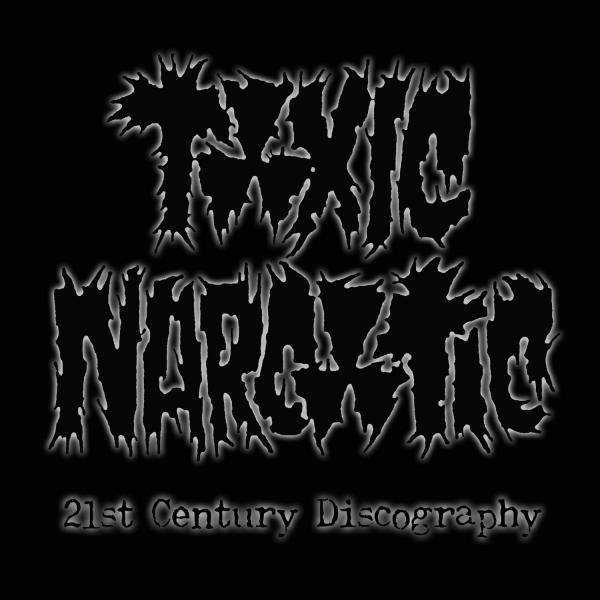Toxic Narcotic - 21st Century Discography 2005
