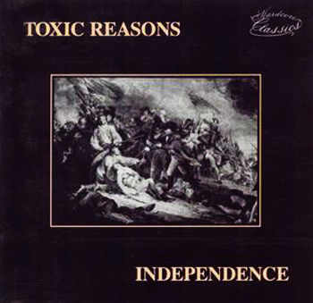 Toxic Reasons - Independence 1982