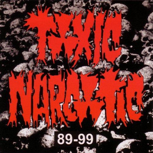 Toxic Narcotic - 89-99 2000