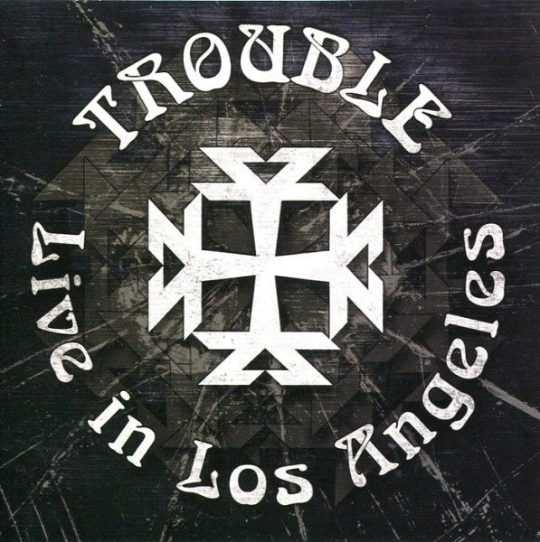 Trouble - Live In Los Angeles - 2009