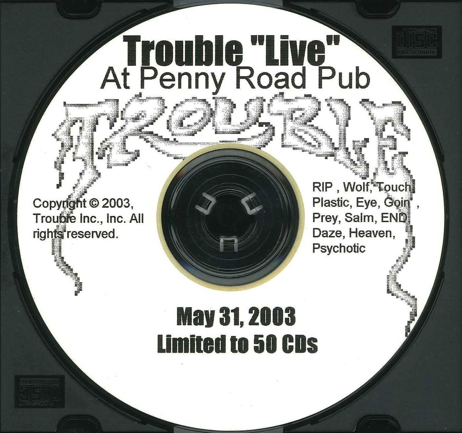 Trouble - Live At The Penny Road - 2003