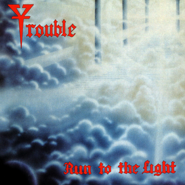 Trouble - Run To The Light - 1987