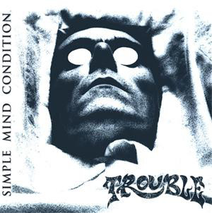 Trouble - Simple Mind Condition - 2007