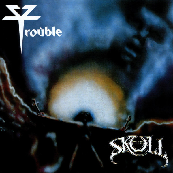 Trouble - The Skull - 1985