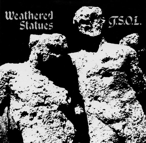 T.S.O.L. - Weathered Statues - 1982