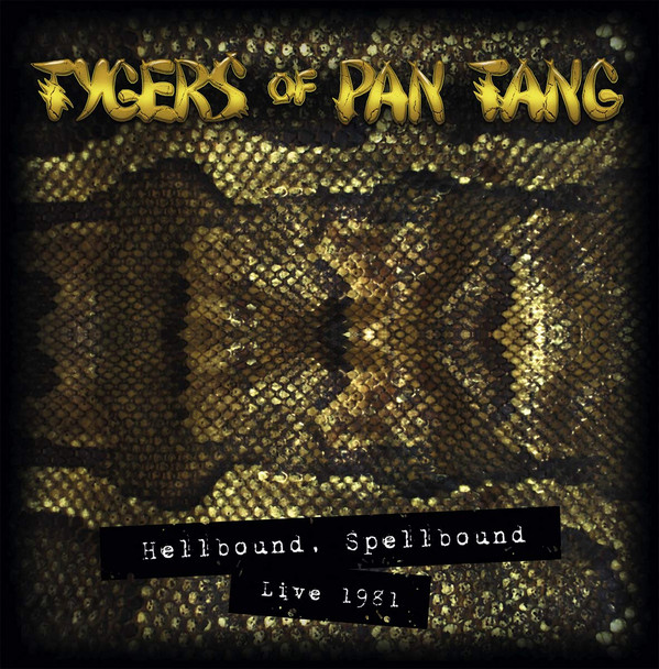 Tygers Of Pan Tang - Hellbound Spellbound Live 1981 - 1981