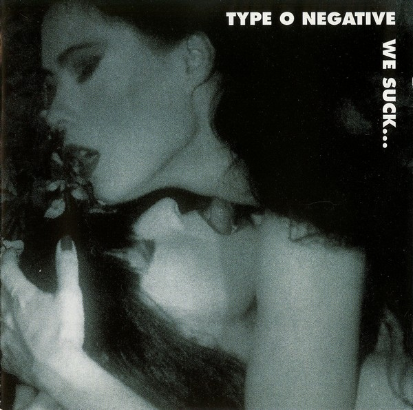 Type O Negative - We Suck... - 1995