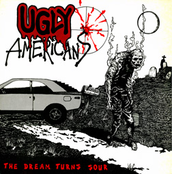 Ugly Americans - The Dream Turns Sour 1984