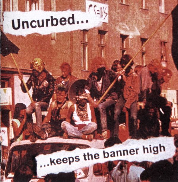 Uncurbed - Keeps The Banner High - 2000