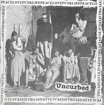 Uncurbed - Peacelovepunklife...Andotherstories - 1998