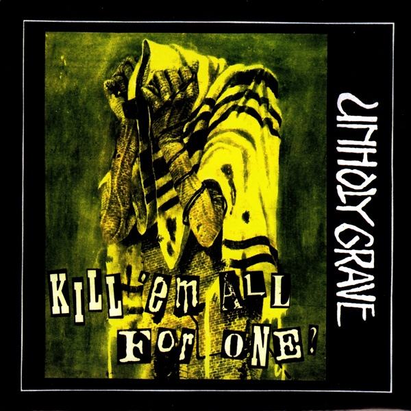 Unholy Grave - Kill 'Em All For One? - 2001